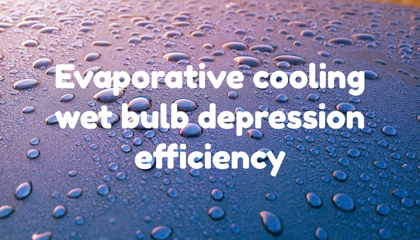 evaporative cooling wet bulb depression efficiency